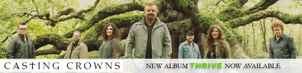 Casting Crowns - THRIVE - Now Available