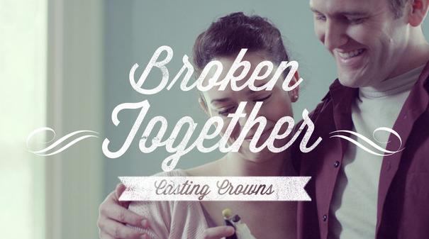 Casting Crowns – Broken Together