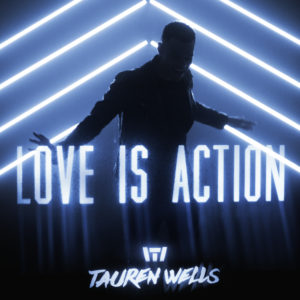 TaurenWells_LoveIsAction_single_cvr-hi