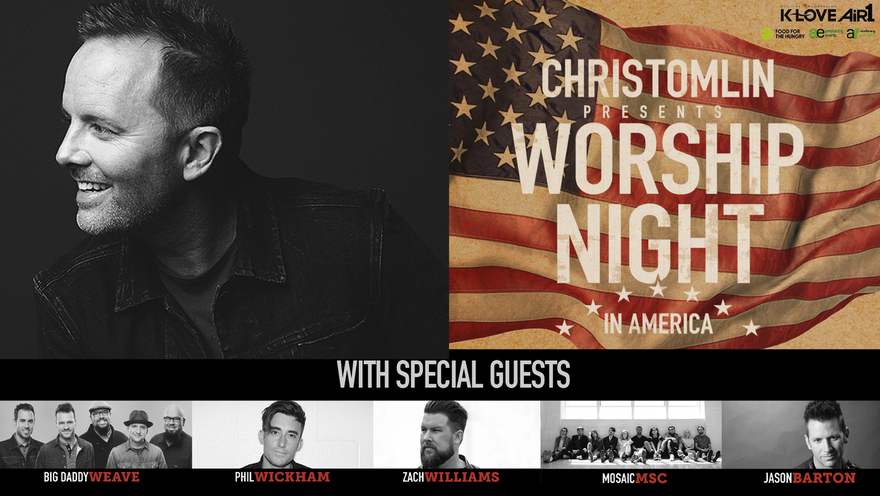 "Chris Tomlin Presents ""Worship Night In America"" With Special Guests Big Daddy Weave, Phil Wickham, Zach Williams, Mosaic MSC, Jason Barton"