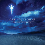 Casting Crowns – Peace on Earth