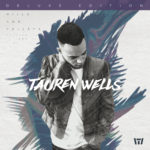 "Tauren Wells' ""Hills and Valleys (Deluxe Edition)"""